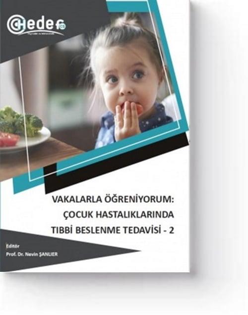 Vakalarla Öğreniyorum: Çocuk Hastalıklarında Tıbbi Beslenme Tedavisi-2 (1. Baskı)